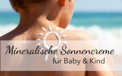 Mineralische Sonnencreme für Kinder – Unser Vergleich & Ratgeber!
